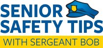 Senior Safety Tips with Sergeant Bob